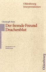 Christoph Hein 'Der fremde Freund' / 'Drachenblut'