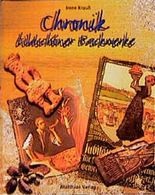 Chronik bildschöner Backwerke