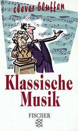 Clever bluffen, Klassische Musik