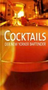 Cocktails der New Yorker Bartender