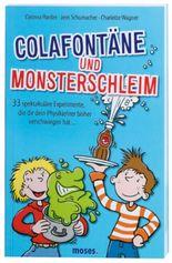 Colafontäne und Monsterschleim