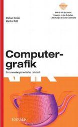 Computergrafik. Ein anwendungsorientiertes Lehrbuch.