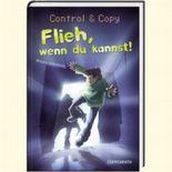 Control & Copy - Flieh, wenn du kannst!