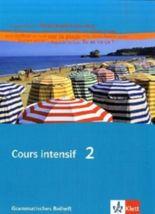 Cours intensif. Französisch als 3. Fremdsprache / Grammatisches Beiheft 2. Lernjahr