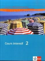 Cours intensif. Französisch als 3. Fremdsprache / Schülerbuch 2. Lernjahr