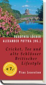 Cricket, Tee und alte Schlösser. Britischer Lifestyle