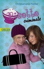 Criminale, Band 2: Risotto criminale