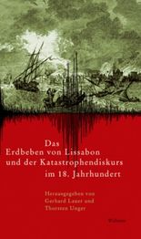 Das achtzehnte Jahrhundert. Supplementa / Das Erdbeben von Lissabon und der Katastrophendiskurs im 18. Jahrhundert