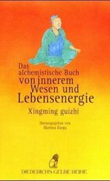 Das alchemistische Buch von innerem Wesen und Lebensenergie