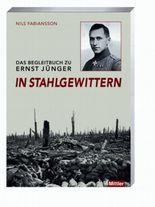Das Begleitbuch zu Ernst Jünger in Stahlgewittern