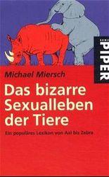 Das bizarre Sexualleben der Tiere