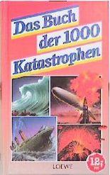 Das Buch der 1000 Katastrophen