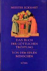 Das Buch der Göttlichen Tröstung / Von dem edlen Menschen