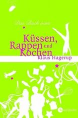 Das Buch vom Küssen, Rappen und Kochen