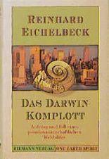 Das Darwin- Komplott. Aufstieg und Fall eines pseudowissenschaftlichen Weltbildes (One Earth Spirit)
