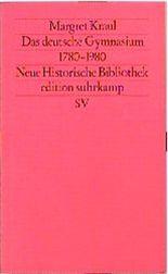 Das deutsche Gymnasium 1780-1980