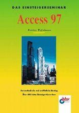 Das Einsteigerseminar Access 97