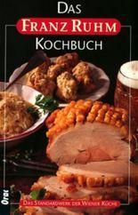 Das Franz Ruhm-Kochbuch