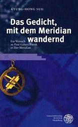 Das Gedicht, mit dem Meridian wandernd