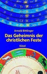 Das Geheimnis der christlichen Feste
