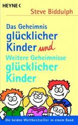 Das Geheimnis glücklicher Kinder und Weitere Geheimnisse glücklicher Kinder