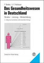 Das Gesundheitswesen in Deutschland. Struktur - Leistungen - Weiterentwicklung