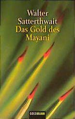 Das Gold des Mayani