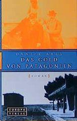 Das Gold von Patagonien