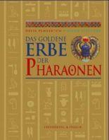 Das goldene Erbe der Pharaonen