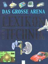 Das grosse Arena Lexikon der Technik