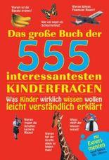 Das große Buch der 555 interessantesten Kinderfragen