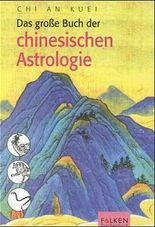 Das grosse Buch der chinesischen Astrologie