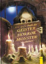 Das grosse Buch der Geister-, Horror-, Monster-Geschichten