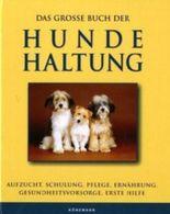 Das große Buch der Hundehaltung