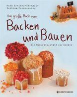 Das große Buch vom Backen & Bauen