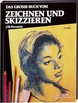 Das grosse Buch vom Zeichnen und Skizzieren