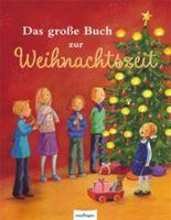 Das große Buch zur Weihnachtszeit, 24 Bastelideen, Lieder und Geschichten