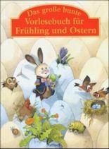 Das große bunte Vorlesebuch für Frühling und Ostern