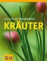 Das große GU PraxisHandbuch Kräuter