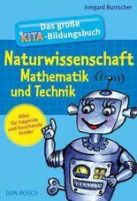 Das große Kita-Bildungsbuch Naturwissenschaft, Mathematik und Technik