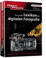 Das große Lexikon der digitalen Fotografie