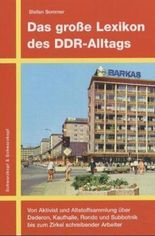 Das große Lexikon des DDR-Alltags
