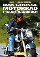 Das grosse Motorrad Praxis-Handbuch