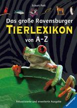 Das große Ravensburger Tierlexikon von A - Z