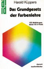 Das Grundgesetz der Farbenlehre