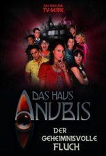 Das Haus Anubis -  Der geheimnisvolle Fluch