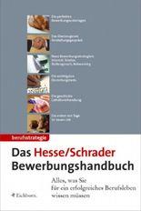 Das Hesse/ Schrader Bewerbungshandbuch. Alles, was Sie für ein erfolgreiches Berufsleben wissen müssen