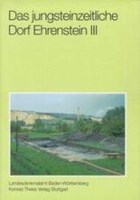 Das jungsteinzeitliche Dorf Ehrenstein III