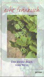 Das kleine Buch vom Wein