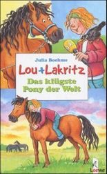 Lou + Lakritz - Das klügste Pony der Welt